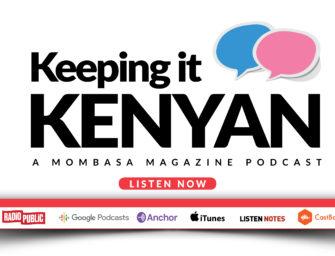 Mombasa Magazine Podcast: Keeping It Kenyan